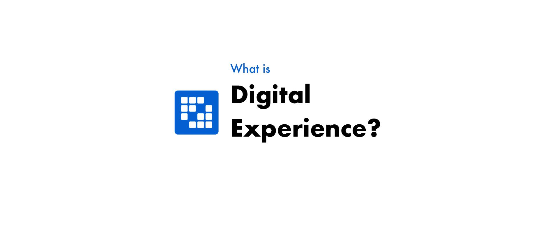 デジタルエクスペリエンスとは?